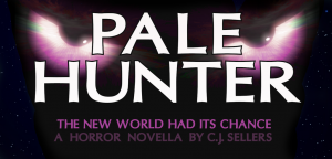 Pale Hunter, a novella by C.J. Sellers